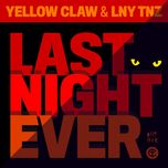 last night ever (single) - yellow claw, lny tnz