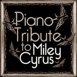 the complete miley cyrus piano tribute - piano tribute players