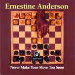 never make your move too soon - ernestine anderson