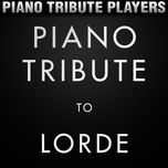 piano tribute to lorde - piano tribute players