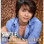 tien mot nguoi di (single) - tran nhat quang