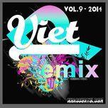 tuyen tap nhac viet remix (vol.9 - 2014) - dj
