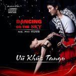 vu khuc tango (single) - nguyen phi hung