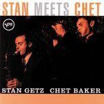 stan meets chet - stan getz, chet baker