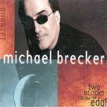 two blocks from the edge - michael brecker quartet