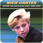 before the backstreet boys 1989-1993 - nick carter