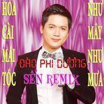 sen (remix) - dao phi duong