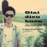 giai dieu buon cho tinh yeu (single) - hoang phuc anh