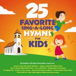 25 favorite sing-a-long hymns for kids - songtime kids