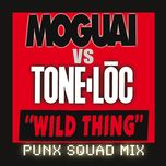 wild thing (moguai vs. tone-loc /punx squad remix) (single) - tone-loc, moguai