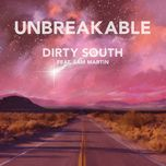 unbreakable (single) - dirty south, sam martin