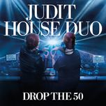 drop the 50 (original mix) (single) - judit house duo