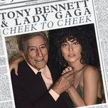 cheek to cheek - tony bennett, lady gaga