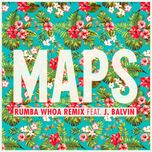 maps (rumba whoa remix single) - maroon 5, j balvin