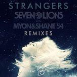 strangers (remixes single) - seven lions, myon, shane 54