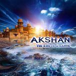 the rise of atlantis - akshan