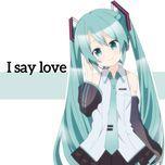 i say love - lamaze-p, hatsune miku