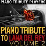 piano tribute to lana del rey (vol. 2) - piano tribute players