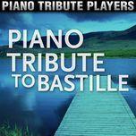 piano tribute to bastille - piano tribute players