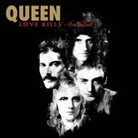 love kills (the ballad version) (single) - queen