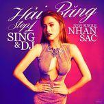 nhan sac (step 1: sing & dj) (single) - hai bang