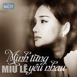 minh tung yeu nhau (single) - miu le