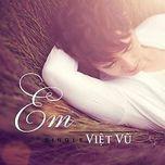 em (single) - viet vu