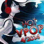 tuyen tap nhac hot v-pop nhaccuatui (4/2014) - v.a