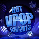 tuyen tap nhac hot v-pop (09/2013) - v.a