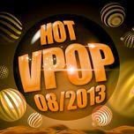 tuyen tap nhac hot v-pop (08/2013) - v.a