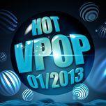 tuyen tap nhac hot v-pop (01/2013) - v.a
