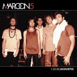 1.22.03 acoustic (live) - maroon 5