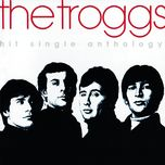 hit single anthology - the troggs