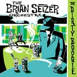 the dirty boogie - the brian setzer orchestra