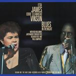 blues in the night vol. 1: the early show - eddie cleanhead vinson, etta james