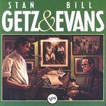 stan getz & bill evans - stan getz, bill evans