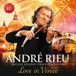 love in venice - andre rieu & his johann strauss orchestra