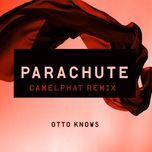 parachute (camelphat remix) (single) - otto knows