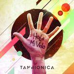 Tải nhạc hay Hola Mi Vida (Single) miễn phí