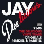 jay deelicious 95-98 - the delicious vinyl years (originals, remixes & rarities) - j dilla