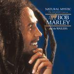 natural mystic - bob marley, the wailers