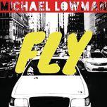 fly (single) - michael lowman