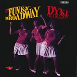 the funky broadway - dyke and the blazers