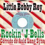 rockin' j-bells / corrido de auld lang syne ep) - little bobby rey