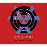 the bones of what you believe (asia deluxe edition) - chvrches