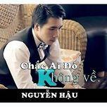 chac ai do khong ve (mini album) - nguyen hau