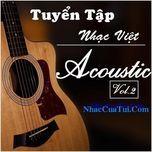 tuyen tap nhac viet acoustic (vol. 2) - v.a