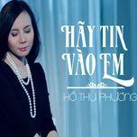 hay tin vao em (single) - ho thu phuong