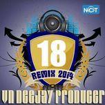 vn deejay producer 2014 (vol.18) - dj