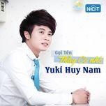 goi ten thay co nhe (single) - yuki huy nam